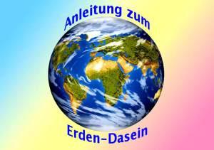 Anleitung zum Erden-Dasein
